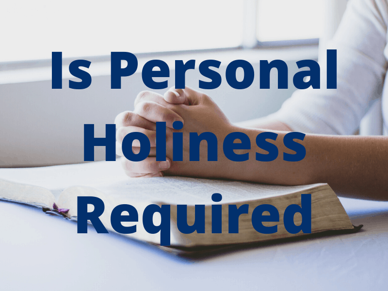 Is Personal Holiness Required